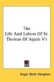 Cover of: The Life And Labors Of St. Thomas Of Aquin V1 | Roger William Bede Vaughan