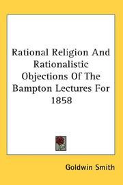 Cover of: Rational Religion And Rationalistic Objections Of The Bampton Lectures For 1858