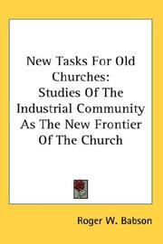 Cover of: New Tasks For Old Churches | Roger W. Babson