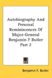 Cover of: Autobiography And Personal Reminiscences Of Major-General Benjamin F Butler Part 2 | Benjamin F. Butler