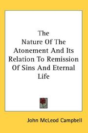 Cover of: The nature of the atonement and its relation to remission of sins and eternal life