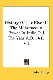 Cover of: History Of The Rise Of The Mahomedan Power In India Till The Year A.D. 1612 V4