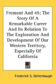 Cover of: Fremont And 49; The Story Of A Remarkable Career And Its Relation To The Exploration And Development Of Our Western Territory, Especially Of California