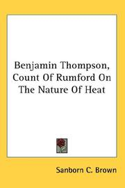Cover of: Benjamin Thompson, Count Of Rumford On The Nature Of Heat | Sanborn C. Brown