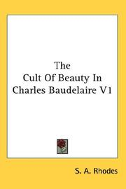 Cover of: The Cult Of Beauty In Charles Baudelaire V1 | S. A. Rhodes