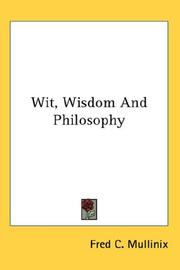 Cover of: Wit, Wisdom And Philosophy | Fred C. Mullinix