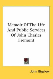 Cover of: Memoir Of The Life And Public Services Of John Charles Fremont | John Bigelow