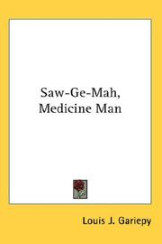 Saw-Ge-Mah, Medicine Man by Louis J. Gariepy