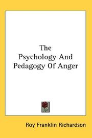 Cover of: The Psychology And Pedagogy Of Anger | Roy Franklin Richardson