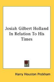 Cover of: Josiah Gilbert Holland In Relation To His Times | Harry Houston Peckham