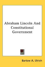 Cover of: Abraham Lincoln And Constitutional Government | Bartow A. Ulrich