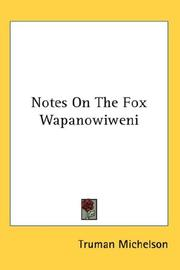 Cover of: Notes On The Fox Wapanowiweni | Truman Michelson