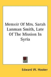 Cover of: Memoir Of Mrs. Sarah Lanman Smith, Late Of The Mission In Syria