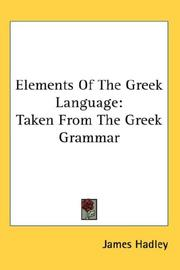 Cover of: Elements Of The Greek Language: Taken From The Greek Grammar