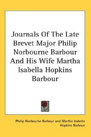 Cover of: Journals Of The Late Brevet Major Philip Norbourne Barbour And His Wife Martha Isabella Hopkins Barbour | Philip Norbourne Barbour
