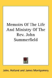 Cover of: Memoirs Of The Life And Ministry Of The Rev. John Summerfield | John. Holland