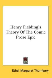Henry Fielding's theory of the comic prose epic by Ethel Margaret Thornbury