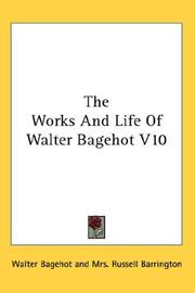Cover of: The Works And Life Of Walter Bagehot V10