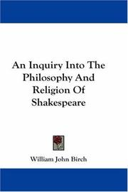 An Inquiry Into The Philosophy And Religion Of Shakespeare
