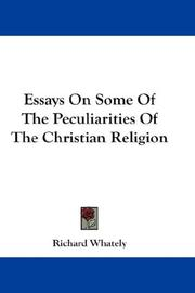 Cover of: Essays on some of the peculiarities of the Christian religion