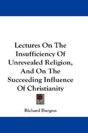 Cover of: Lectures On The Insufficiency Of Unrevealed Religion, And On The Succeeding Influence Of Christianity