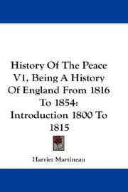 Cover of: History Of The Peace V1, Being A History Of England From 1816 To 1854
