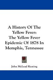 Cover of: A History Of The Yellow Fever | John McLead Keating