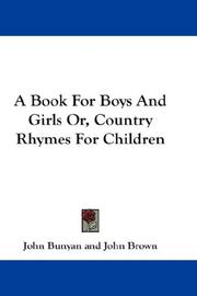 Cover of: A Book For Boys And Girls Or, Country Rhymes For Children