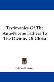 Cover of: Testimonies Of The Ante-Nicene Fathers To The Divinity Of Christ