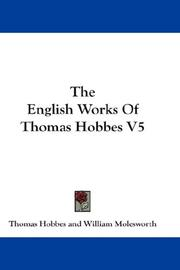 Cover of: The English Works Of Thomas Hobbes V5