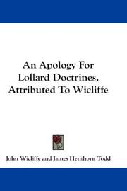 Cover of: An Apology For Lollard Doctrines, Attributed To Wicliffe: now first printed from a manuscript in the library of Trinity College, Dublin