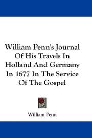 Cover of: William Penn's Journal Of His Travels In Holland And Germany In 1677 In The Service Of The Gospel