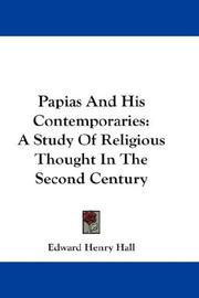 Cover of: Papias and his contemporaries: a study of religious thought in the second century