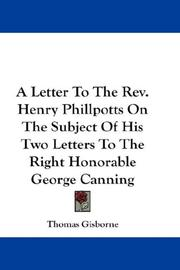 Cover of: A Letter To The Rev. Henry Phillpotts On The Subject Of His Two Letters To The Right Honorable George Canning