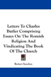 Cover of: Letters To Charles Butler Comprising Essays On The Romish Religion And Vindicating The Book Of The Church