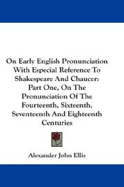 Cover of: On Early English Pronunciation With Especial Reference To Shakespeare And Chaucer | Alexander John Ellis