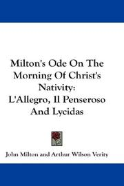Cover of: Milton's ode on the morning of Christ's nativity: L'allegro ; Il penseroso ; and Lycidas