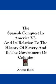 Cover of: The Spanish Conquest In America V3 | Sir Arthur Helps