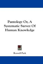 Cover of: Pantology Or, A Systematic Survey Of Human Knowledge