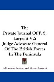 Cover of: The Private Journal Of F. S. Larpent V2 | F. Seymour Larpent
