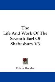 Cover of: The Life And Work Of The Seventh Earl Of Shaftesbury V3