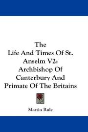 Cover of: The Life And Times Of St. Anselm V2