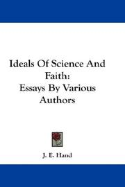 Ideals of science & faith by J. E. Hand