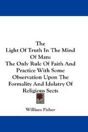 Cover of: The Light Of Truth In The Mind Of Man | William Fisher