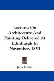 Cover of: Lectures On Architecture And Painting Delivered At Edinburgh In November, 1853