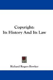 Cover of: Copyright: Its History And Its Law