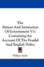 Cover of: The Nature And Institution Of Government V1
