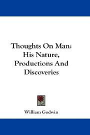Cover of: Thoughts on man: his nature, productions, and discoveries, interspersed with some particulars respecting the author