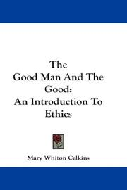 Cover of: The good man and the good: an introduction to ethics
