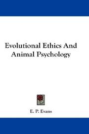 Cover of: Evolutional Ethics And Animal Psychology | E. P. Evans